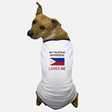 My Filipino Boyfriend Loves Me Dog T-Shirt