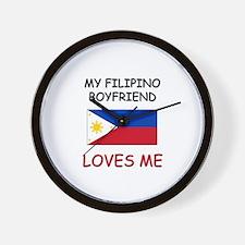 My Filipino Boyfriend Loves Me Wall Clock