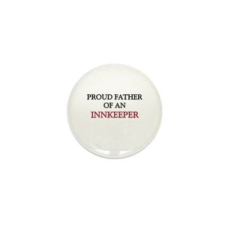 Proud Father Of An INNKEEPER Mini Button