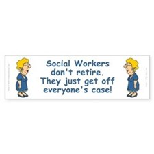 Social Workers Don't Retire Bumper Car Sticker