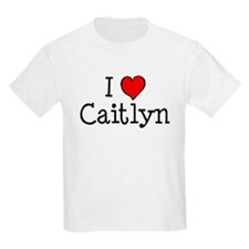 I love Caitlyn T-Shirt