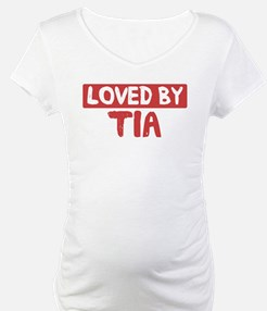 Loved by Tia Shirt