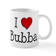 I love Bubba Mug