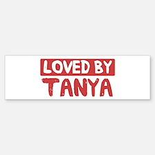 Loved by Tanya Bumper Bumper Bumper Sticker