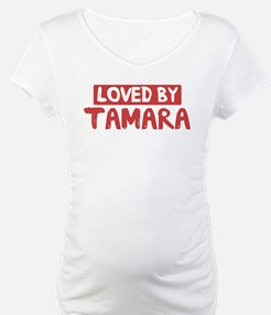 Loved by Tamara Shirt