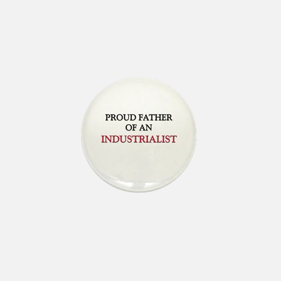 Proud Father Of An INDUSTRIALIST Mini Button