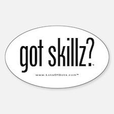 got skillz? Oval Decal