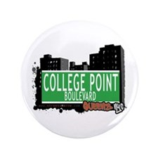 "COLLEGE POINT BOULEVARD, QUEENS, NYC 3.5"" Button"