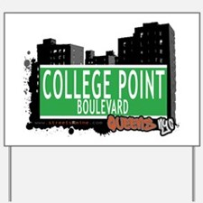 COLLEGE POINT BOULEVARD, QUEENS, NYC Yard Sign