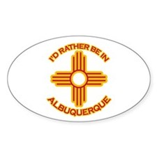 I'd Rather Be In Albuquerque Oval Sticker