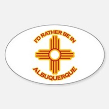 I'd Rather Be In Albuquerque Oval Decal