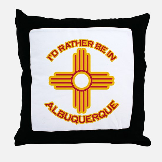 I'd Rather Be In Albuquerque Throw Pillow