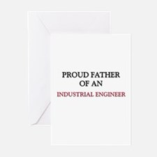 Proud Father Of An INDUSTRIAL ENGINEER Greeting Ca