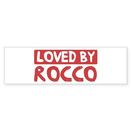 Loved by Rocco Bumper Sticker