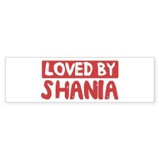 Loved by Shania Bumper Bumper Sticker