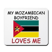 My Mozambican Boyfriend Loves Me Mousepad