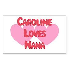 Caroline Loves Nana Rectangle Decal