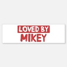 Loved by Mikey Bumper Bumper Stickers