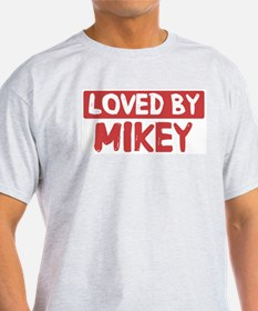 Loved by Mikey T-Shirt