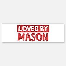 Loved by Mason Bumper Bumper Bumper Sticker