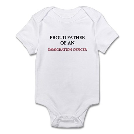 Proud Father Of An IMMIGRATION OFFICER Infant Body