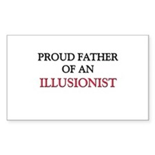 Proud Father Of An ILLUSIONIST Rectangle Decal