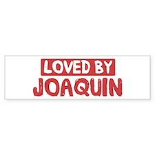 Loved by Joaquin Bumper Bumper Sticker