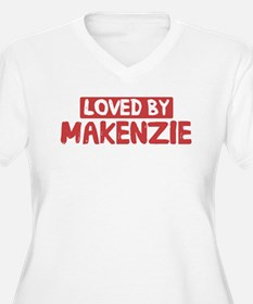 Loved by Makenzie T-Shirt