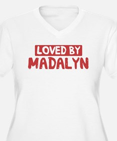 Loved by Madalyn T-Shirt