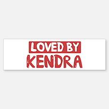 Loved by Kendra Bumper Bumper Bumper Sticker