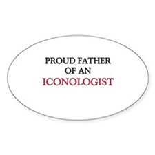 Proud Father Of An ICONOLOGIST Oval Decal