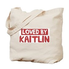 Loved by Kaitlin Tote Bag