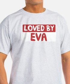 Loved by Eva T-Shirt