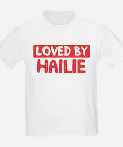Loved by Hailie T-Shirt