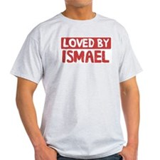 Loved by Ismael T-Shirt