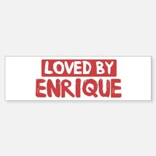 Loved by Enrique Bumper Bumper Stickers