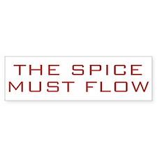 The Spice Must Flow Bumper Bumper Sticker