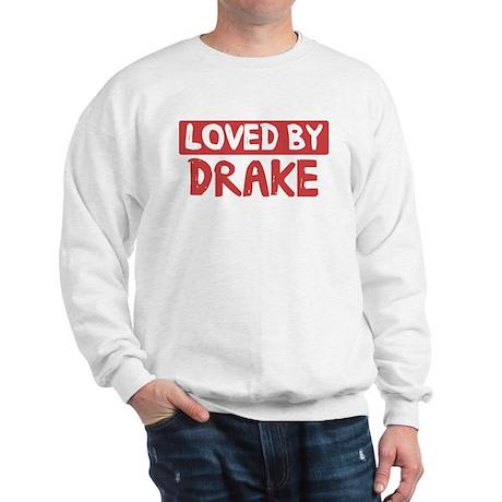 Loved by Drake Sweatshirt