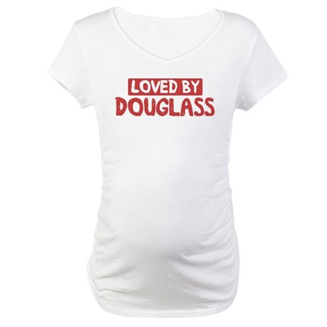 Loved by Douglass Maternity T-Shirt