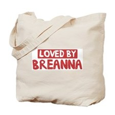 Loved by Breanna Tote Bag