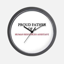 Proud Father Of A HUMAN RESOURCES ASSISTANT Wall C