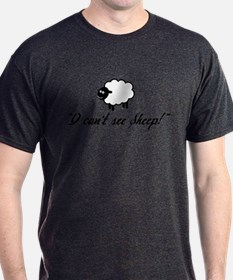 I Can't See Sheep T-Shirt