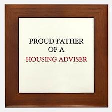 Proud Father Of A HOUSING ADVISER Framed Tile