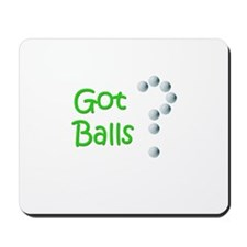 Got Balls? Mousepad