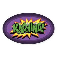 Ka-Ching! Oval Decal