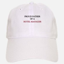 Proud Father Of A HOTEL MANAGER Baseball Baseball Cap