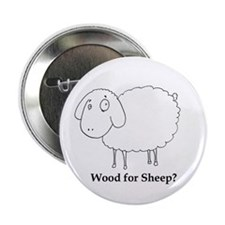 "Wood for Sheep? 2.25"" Button"