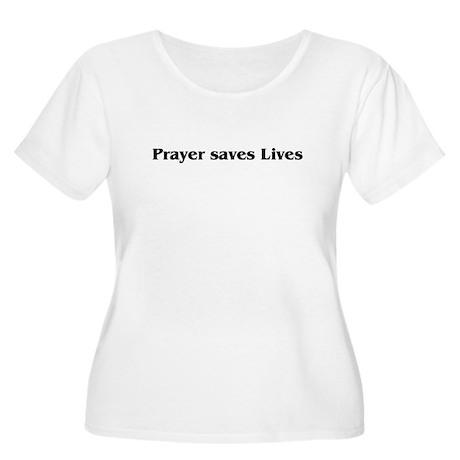 Prayer saves lives Women's Plus Size Scoop Neck T-