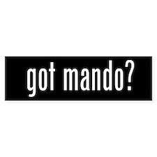 Got Mando? Bumper Bumper Sticker