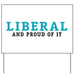 Proud Liberal Yard Sign